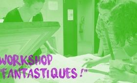 Workshop «Fantastiques !» : aidez-nous à financer ce projet